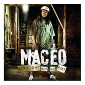 Play & Download Straight Out Da Pot by Maceo | Napster