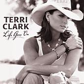 Life Goes On by Terri Clark