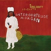 Play & Download King Britt Presents Sister Gertrude Morgan by King Britt | Napster