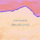 Play & Download Feeling Songs by John Barber | Napster