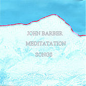 Play & Download Meditation Songs by John Barber | Napster