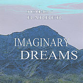 Play & Download Imaginary Dreams by John Barber | Napster