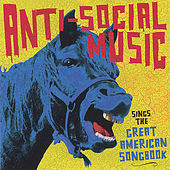 Play & Download ...Sings The Great American Songbook by Anti-Social Music | Napster