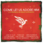 Play & Download Come, Let Us Adore Him by Various Artists | Napster