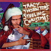 Play & Download Tracy Thornton's Steeling Christmas by Tracy Thornton | Napster