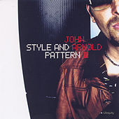 Play & Download Style And Pattern by John Arnold | Napster
