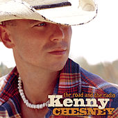 Play & Download The Road And The Radio by Kenny Chesney | Napster