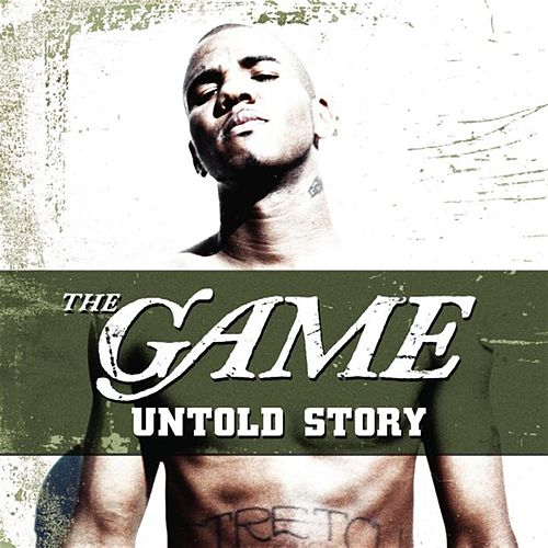 Play & Download Untold Story by The Game | Napster