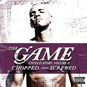 Play & Download Untold Story: Volume II (Chopped and Screwed) by The Game | Napster