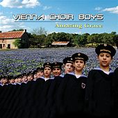 Play & Download Amazing Grace by Vienna Boys Choir | Napster