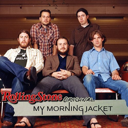 Rolling Stone Original by My Morning Jacket