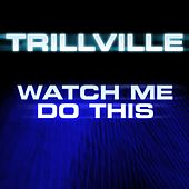 Play & Download Watch Me Do This by Trillville | Napster