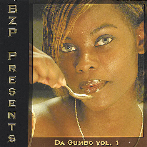 BZP Presents...Da Gumbo Vol.1 by Various Artists