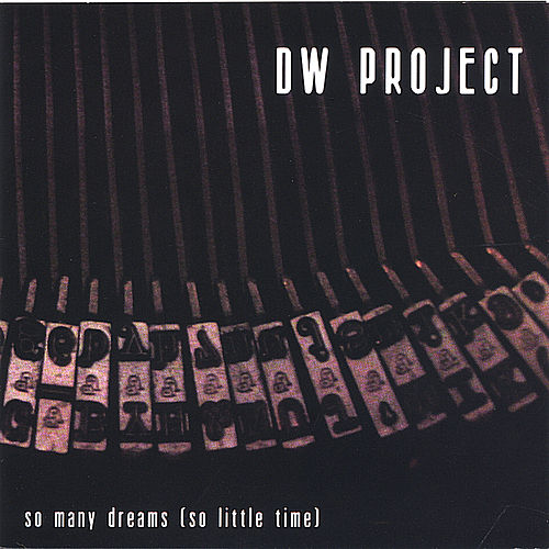 Play & Download So Many Dreams (So Little Time) by The DW Project | Napster