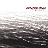 Play & Download Drifting Into Oblivion by John Danley | Napster