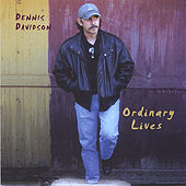 Play & Download Ordinary Lives by Dennis Davidson | Napster