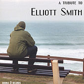 A Tribute To Elliott Smith by Various Artists