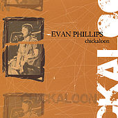 Play & Download Chickaloon by Evan Phillips | Napster