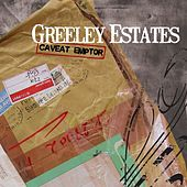 Caveat Emptor by Greeley Estates