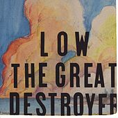 Play & Download The Great Destroyer by Low | Napster