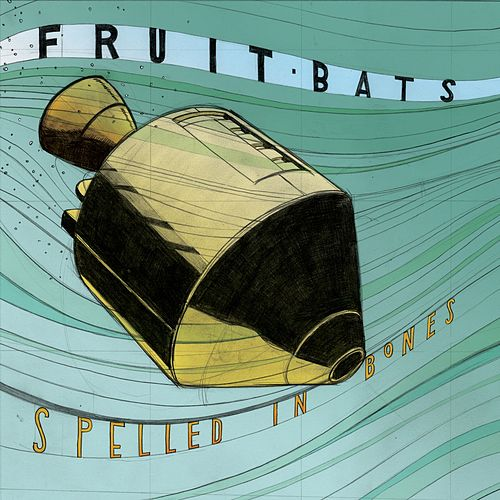 Play & Download Spelled In Bones by Fruit Bats | Napster