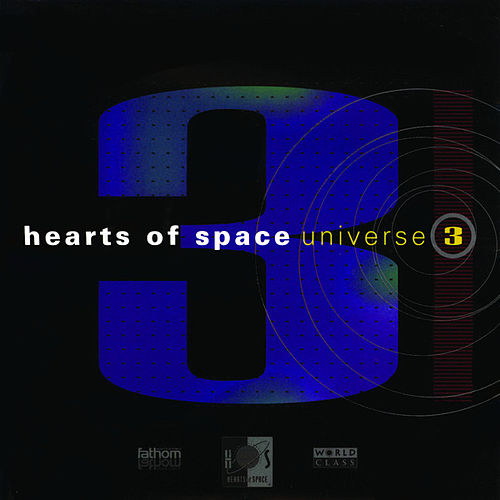 Play & Download Hearts Of Space: Universe 3 by Various Artists | Napster