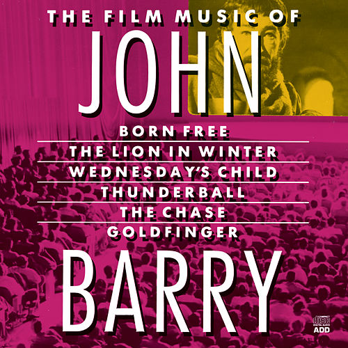 The Film Music Of John Barry by John Barry
