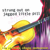 Play & Download Strung Out On Jagged Little Pill... by Alanis Morissette | Napster