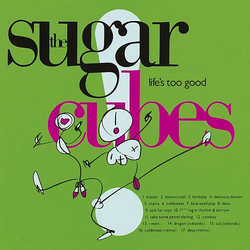 Play & Download Life's Too Good by The Sugarcubes | Napster