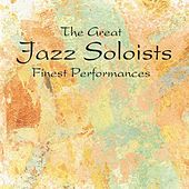 Play & Download The Great Jazz Soloists by Various Artists | Napster