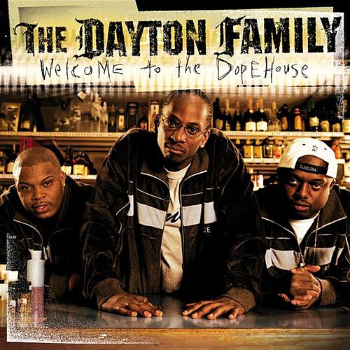 Welcome to the Dope House by Dayton Family
