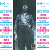Play & Download Carolina Blues Man, Vol.1 by Pink Anderson | Napster