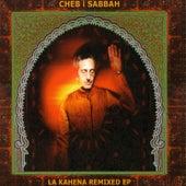 Play & Download La Ghriba: La Kahena Remixed by Cheb I Sabbah | Napster