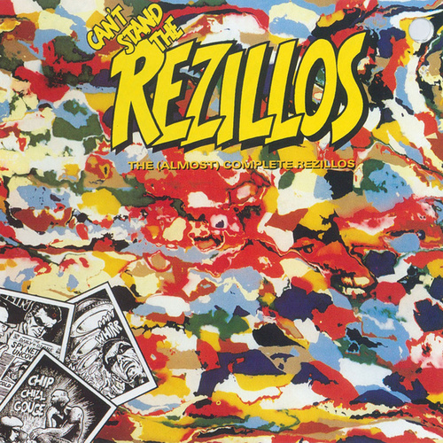 Can't Stand The Rezillos: The (Almost) Complete Rezillos by The Rezillos
