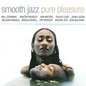 Play & Download Smooth Jazz: Pure Pleasure by Various Artists | Napster