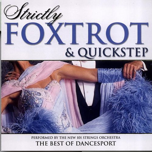 Play & Download Strictly Foxtrot & Quickstep by 101 Strings Orchestra | Napster