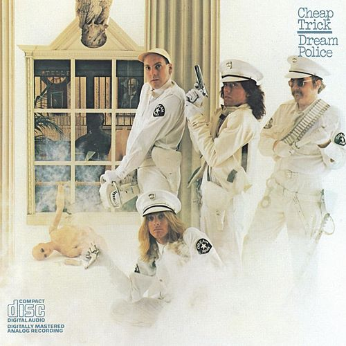 Play & Download Dream Police by Cheap Trick | Napster