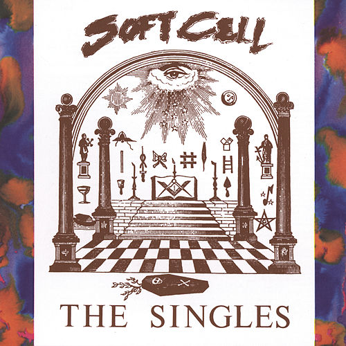 Play & Download The Singles by Soft Cell | Napster