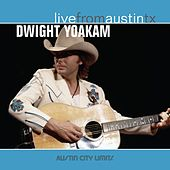 Play & Download Live From Austin, Texas by Dwight Yoakam | Napster