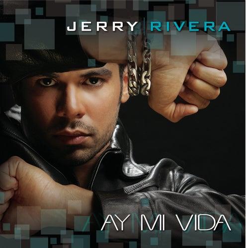 Play & Download Ay! Mi Vida by Jerry Rivera | Napster