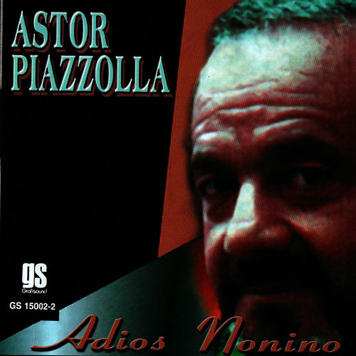 Play & Download Adios Nonino by Astor Piazzolla | Napster