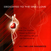 Play & Download DEDICATED TO THE ONE I LOVE - All Time Love Favourites by Various Artists | Napster