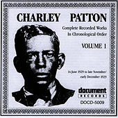 Charley Patton Vol. 1 (1929) by Charley Patton