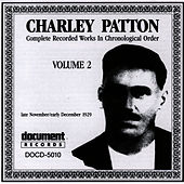 Charley Patton Vol. 2 (1929) by Charley Patton