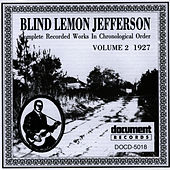 Play & Download Blind Lemon Jefferson Vol. 2 (1927) by Blind Lemon Jefferson | Napster