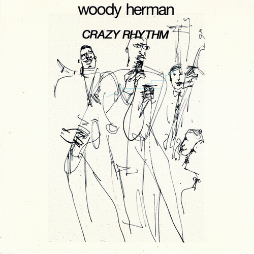 Play & Download Crasy Rhythm by Woody Herman | Napster