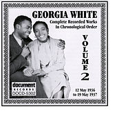 Play & Download Georgia White Vol. 2 1936-1937 by Georgia White | Napster