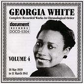 Play & Download Georgia White Vol. 4 1939-1941 by Georgia White | Napster