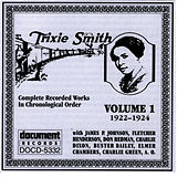 Play & Download Trixie Smith Vol. 1 1922-1924 by Trixie Smith | Napster