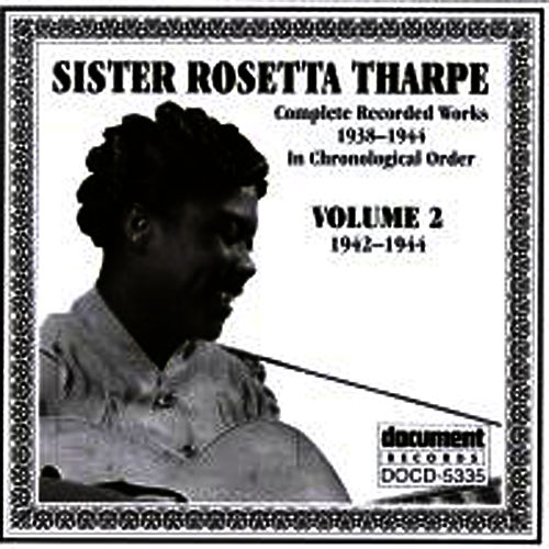 Play & Download Sister Rosetta Tharpe Vol. 2 1942-1944 by Sister Rosetta Tharpe | Napster